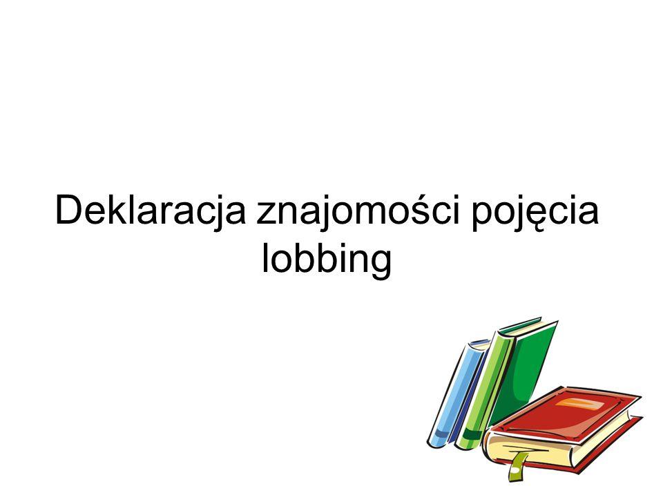 Deklaracja znajomości pojęcia lobbing