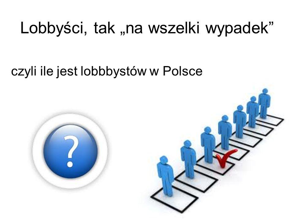 """Lobbyści, tak """"na wszelki wypadek"""