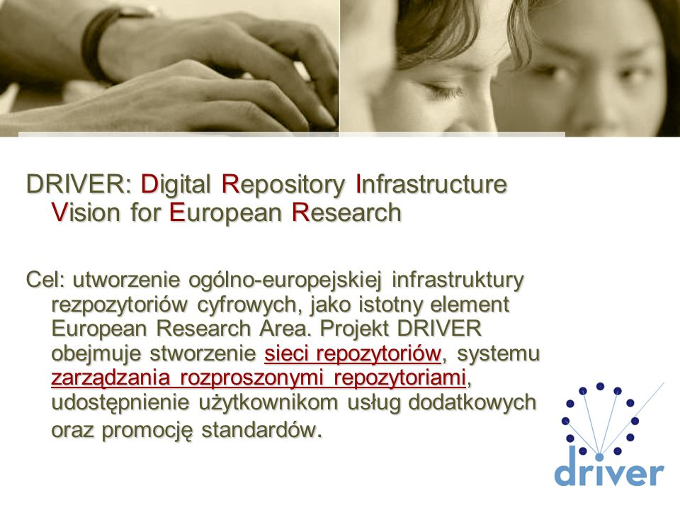 DRIVER: Digital Repository Infrastructure Vision for European Research