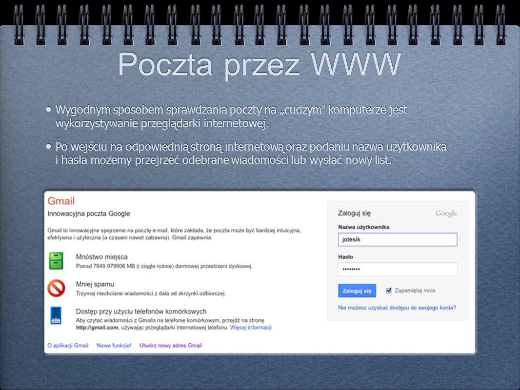 """Poczta przez WWW Wygodnym sposobem sprawdzania poczty na """"cudzym komputerze jest wykorzystywanie przeglądarki internetowej."""