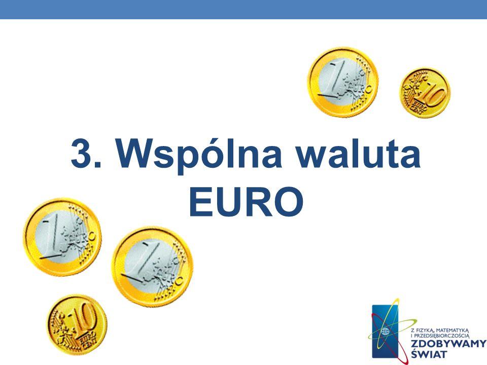 3. Wspólna waluta EURO