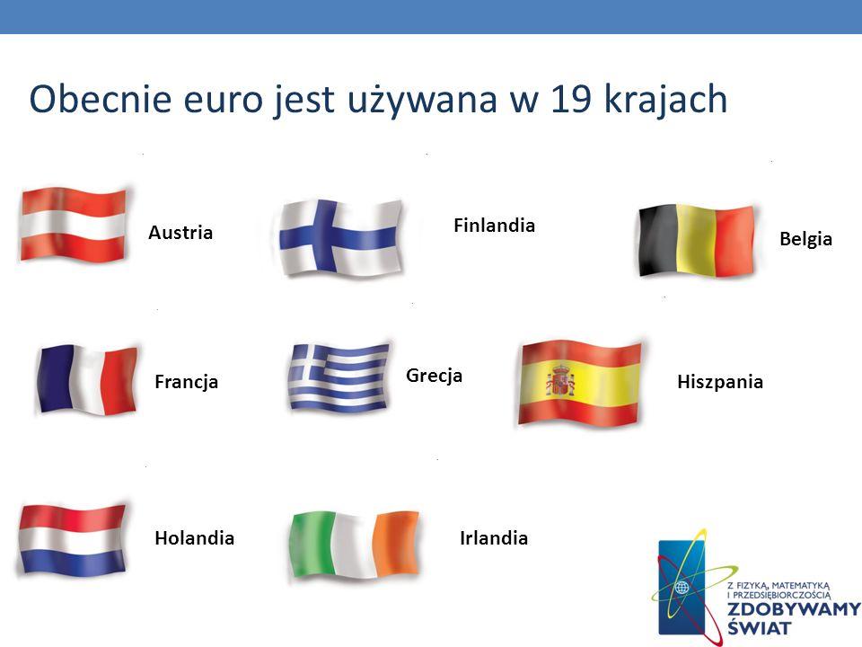 Obecnie euro jest używana w 19 krajach