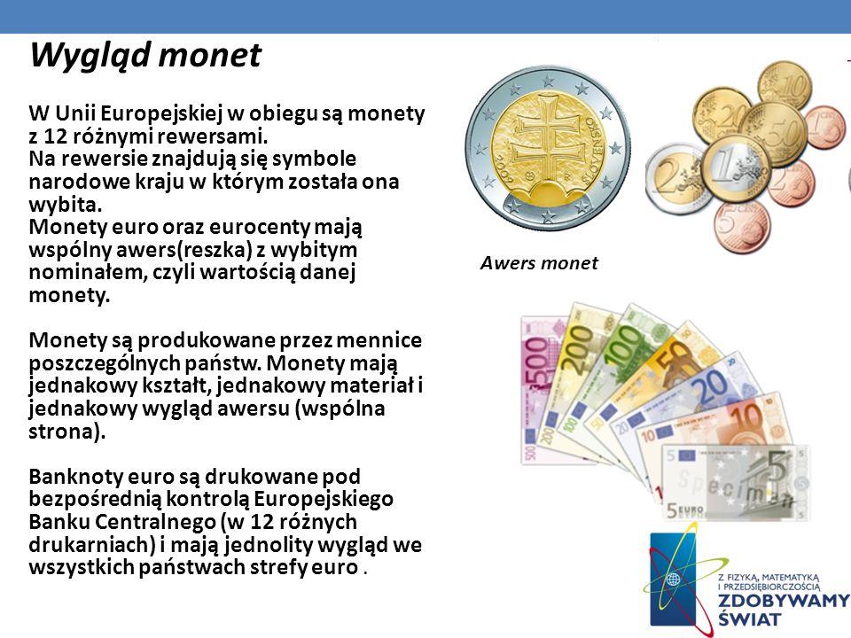 Wygląd monet W Unii Europejskiej w obiegu są monety z 12 różnymi rewersami.
