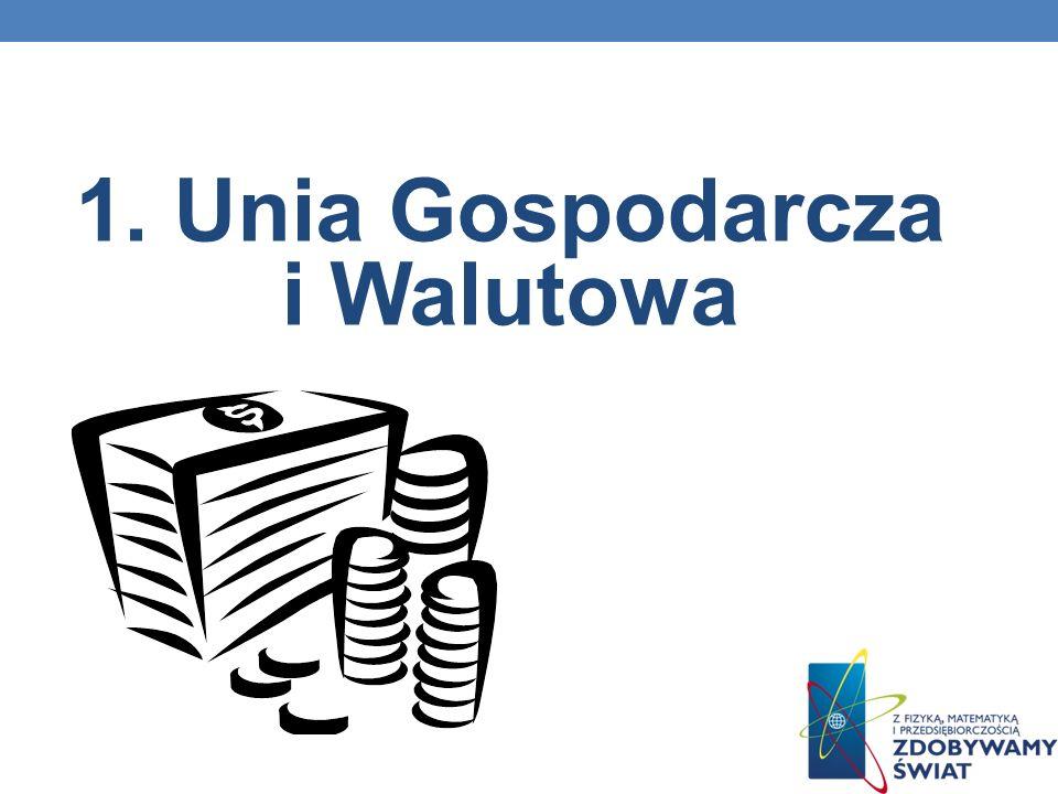 1. Unia Gospodarcza i Walutowa