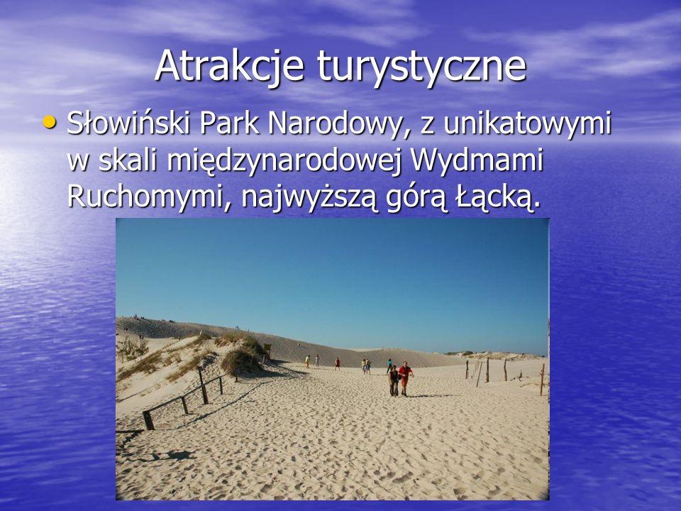 Atrakcje turystyczne Słowiński Park Narodowy, z unikatowymi w skali międzynarodowej Wydmami Ruchomymi, najwyższą górą Łącką.