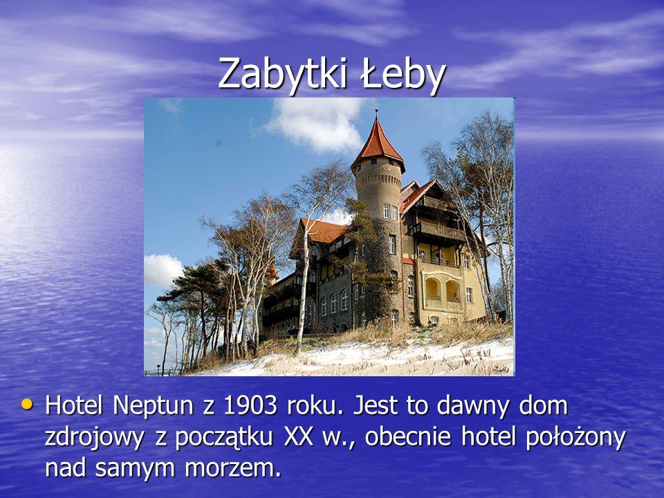 Zabytki Łeby Hotel Neptun z 1903 roku.