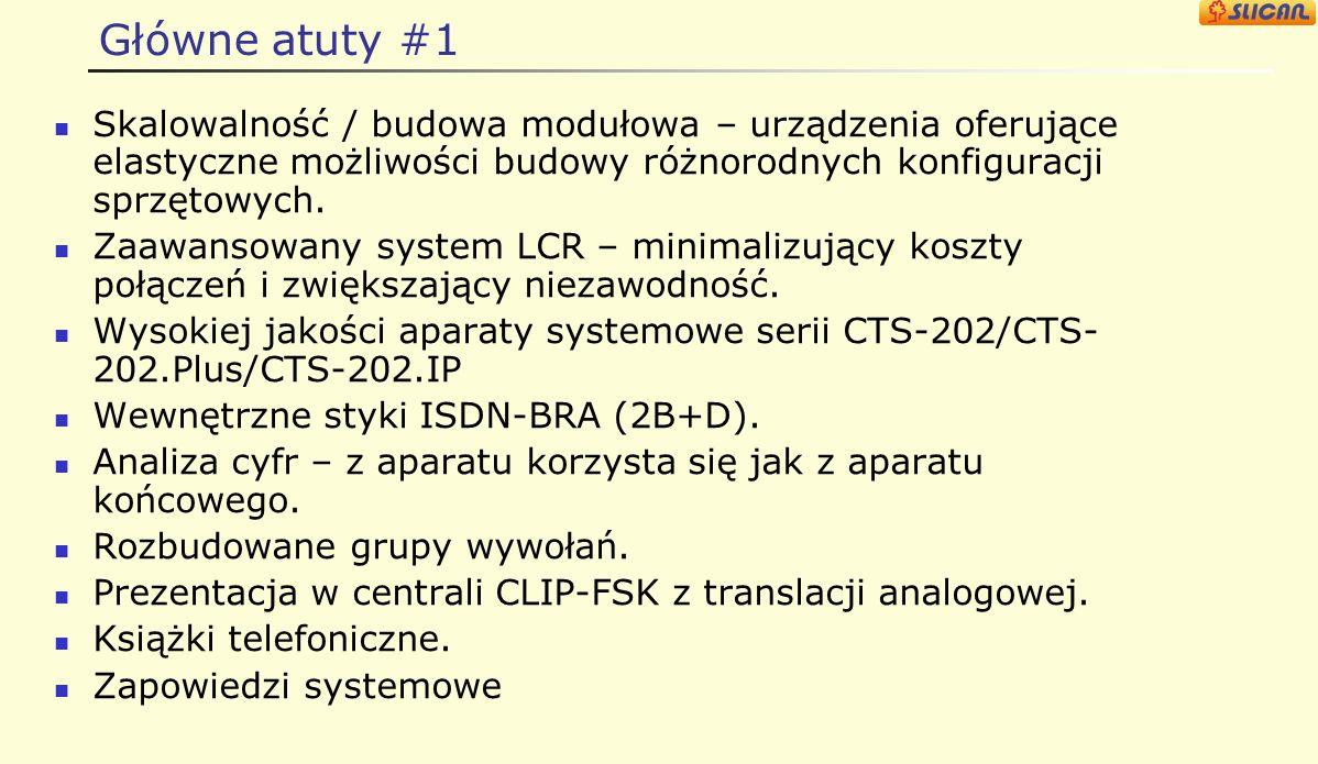Główne atuty #1 Skalowalność / budowa modułowa – urządzenia oferujące elastyczne możliwości budowy różnorodnych konfiguracji sprzętowych.