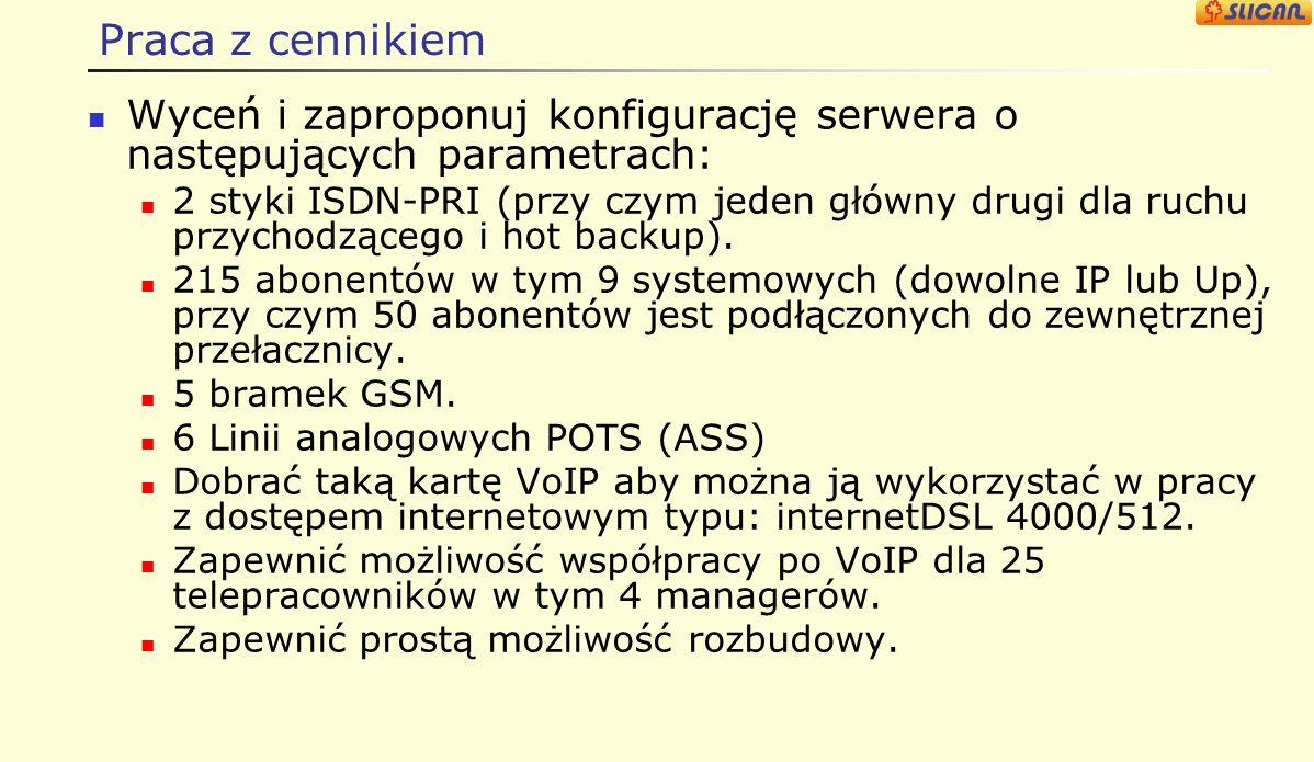 Praca z cennikiem Wyceń i zaproponuj konfigurację serwera o następujących parametrach: