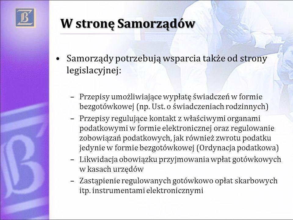 W stronę Samorządów Samorządy potrzebują wsparcia także od strony legislacyjnej: