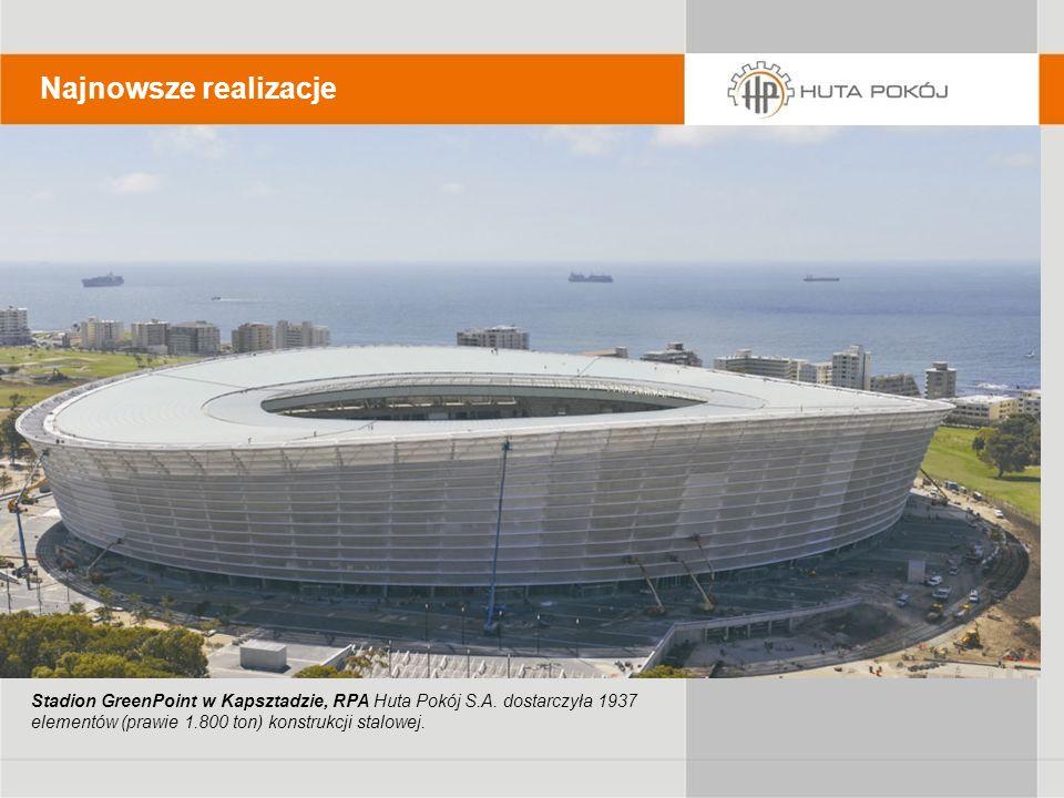 Najnowsze realizacje Stadion GreenPoint w Kapsztadzie, RPA Huta Pokój S.A.
