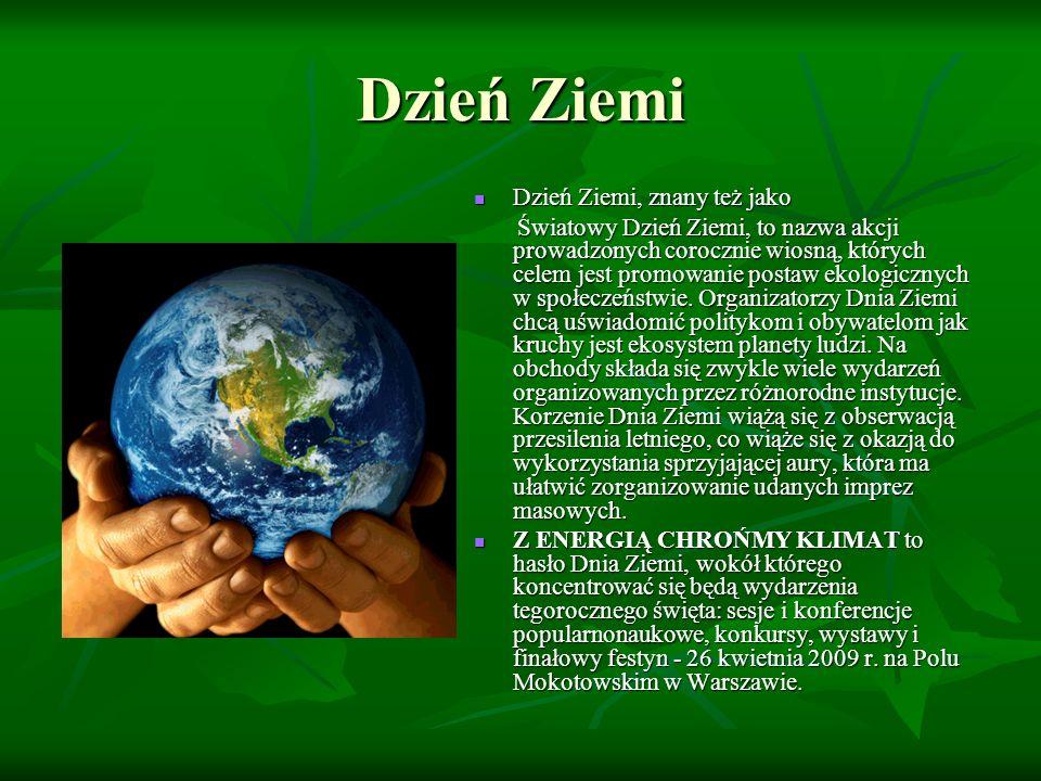Dzień Ziemi Dzień Ziemi, znany też jako
