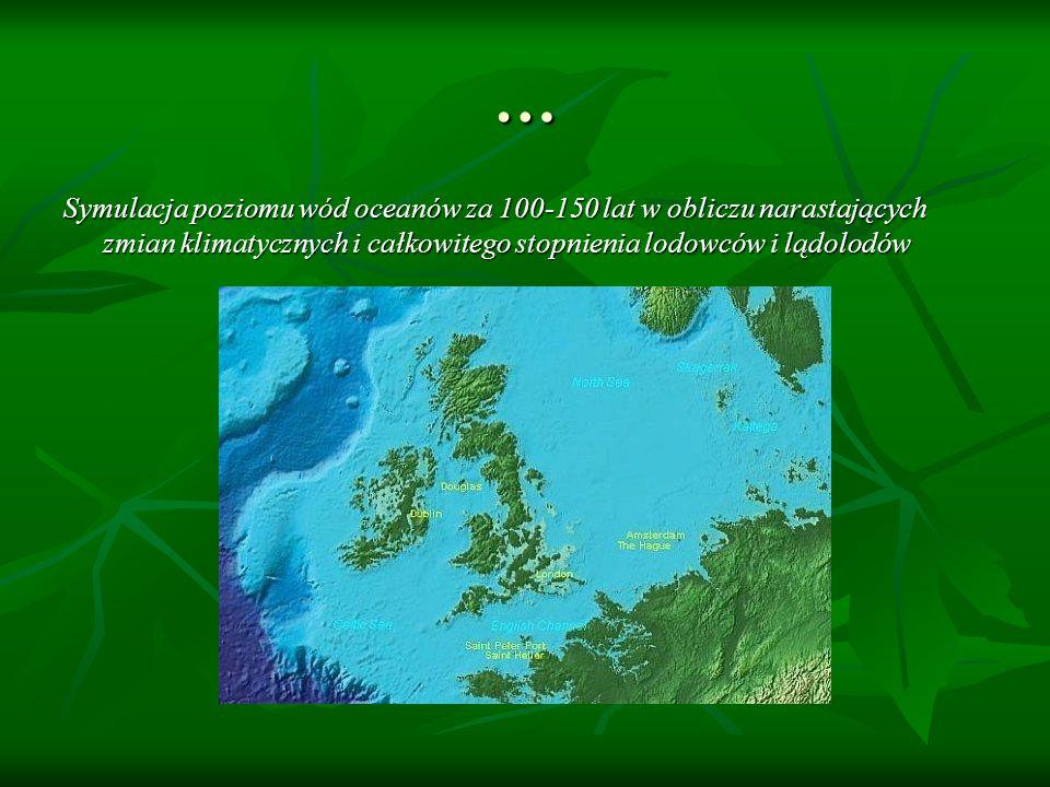 … Symulacja poziomu wód oceanów za 100-150 lat w obliczu narastających zmian klimatycznych i całkowitego stopnienia lodowców i lądolodów.