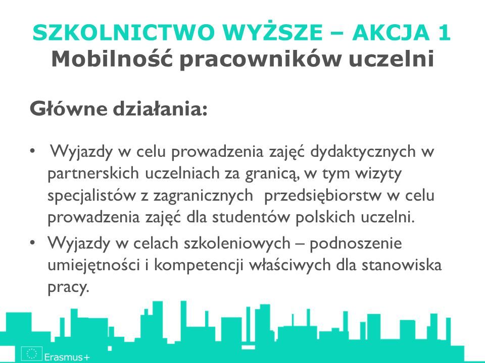 SZKOLNICTWO WYŻSZE – AKCJA 1 Mobilność pracowników uczelni