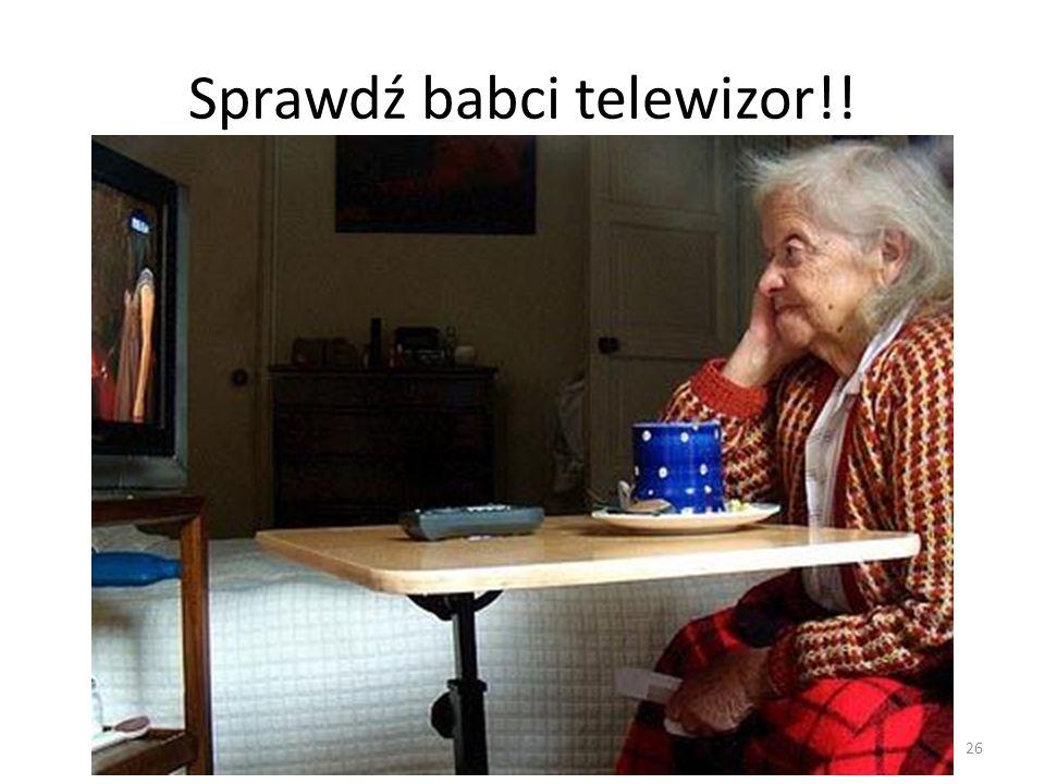 Sprawdź babci telewizor!!
