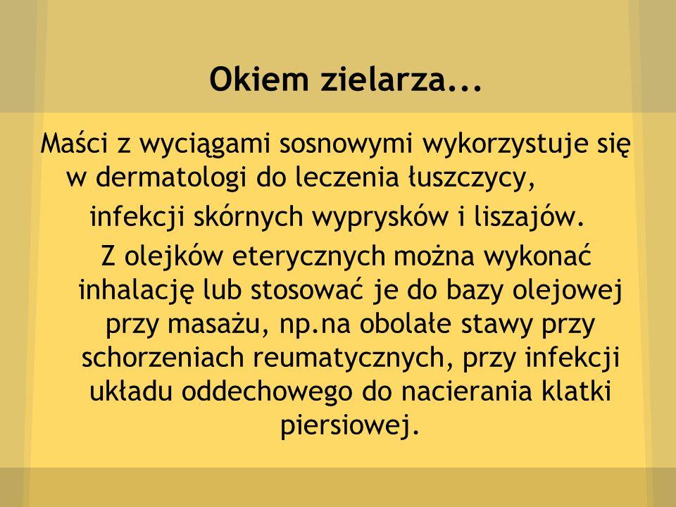 infekcji skórnych wyprysków i liszajów.