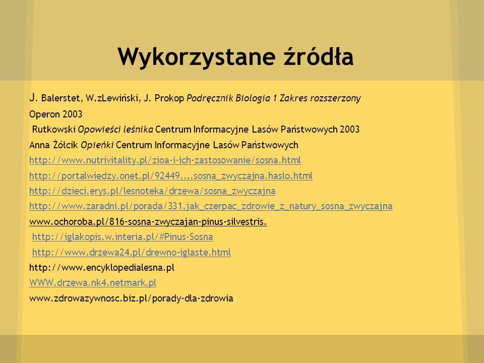 Wykorzystane źródła J. Balerstet, W.zLewiński, J. Prokop Podręcznik Biologia 1 Zakres rozszerzony. Operon 2003.