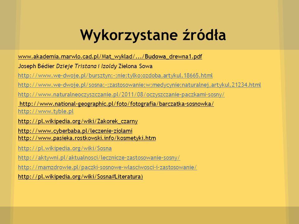 Wykorzystane źródła www.akademia.marwlo.cad.pl/Mat_wyklad/.../Budowa_drewna1.pdf. Joseph Bédier Dzieje Tristana i Izoldy Zielona Sowa.