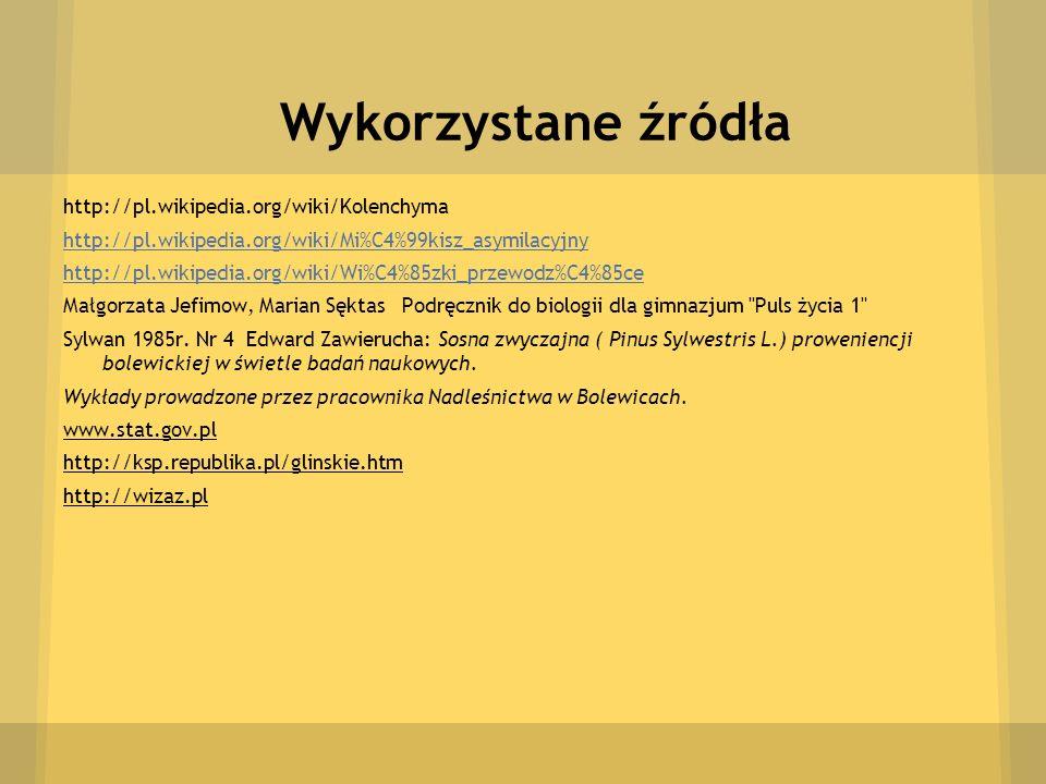 Wykorzystane źródła http://pl.wikipedia.org/wiki/Kolenchyma