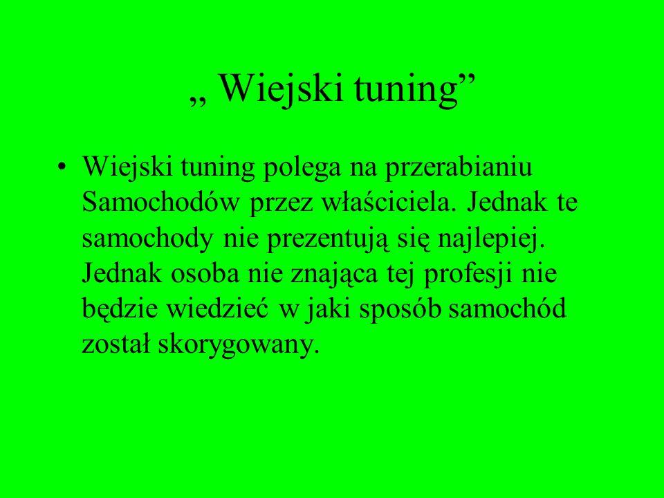 """ Wiejski tuning"