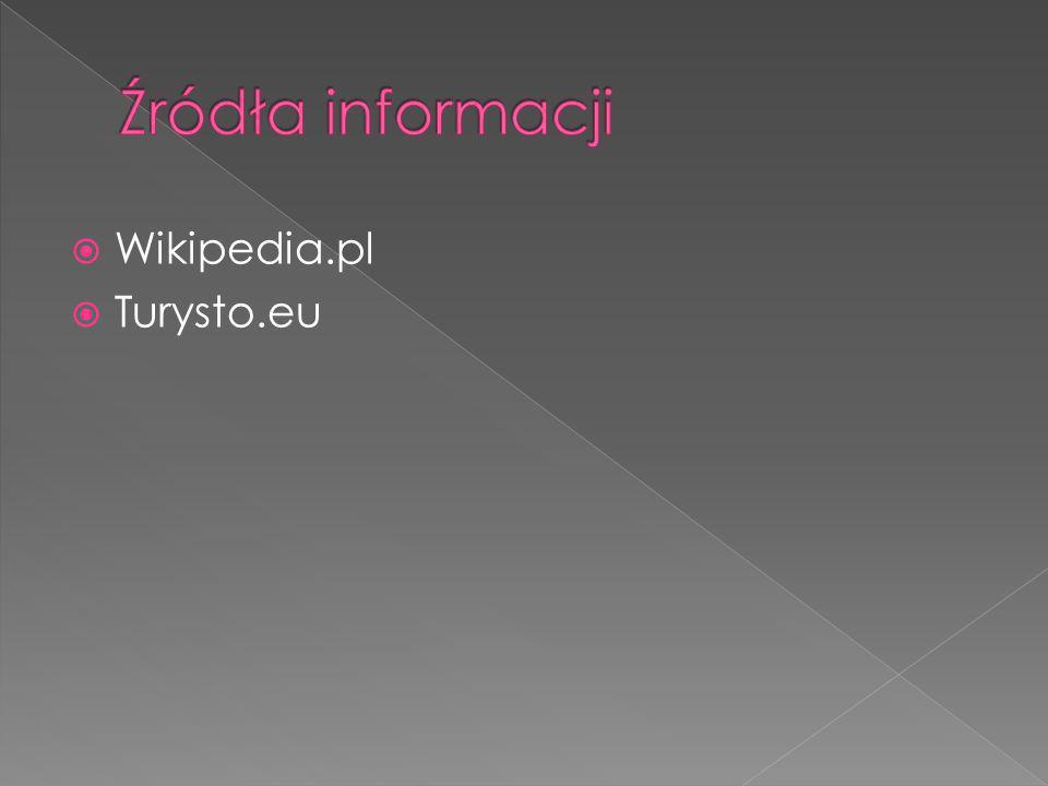 Źródła informacji Wikipedia.pl Turysto.eu
