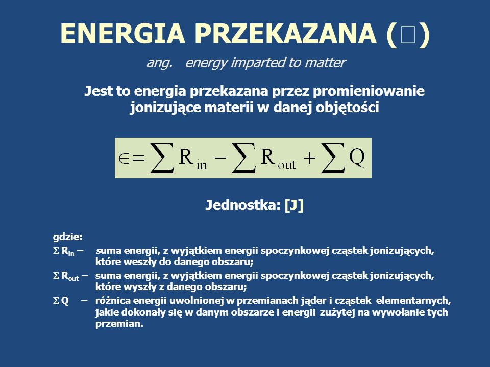 ENERGIA PRZEKAZANA () ang. energy imparted to matter