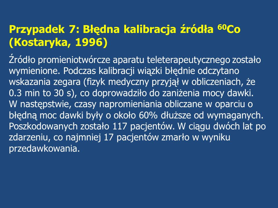 Przypadek 7: Błędna kalibracja źródła 60Co (Kostaryka, 1996)