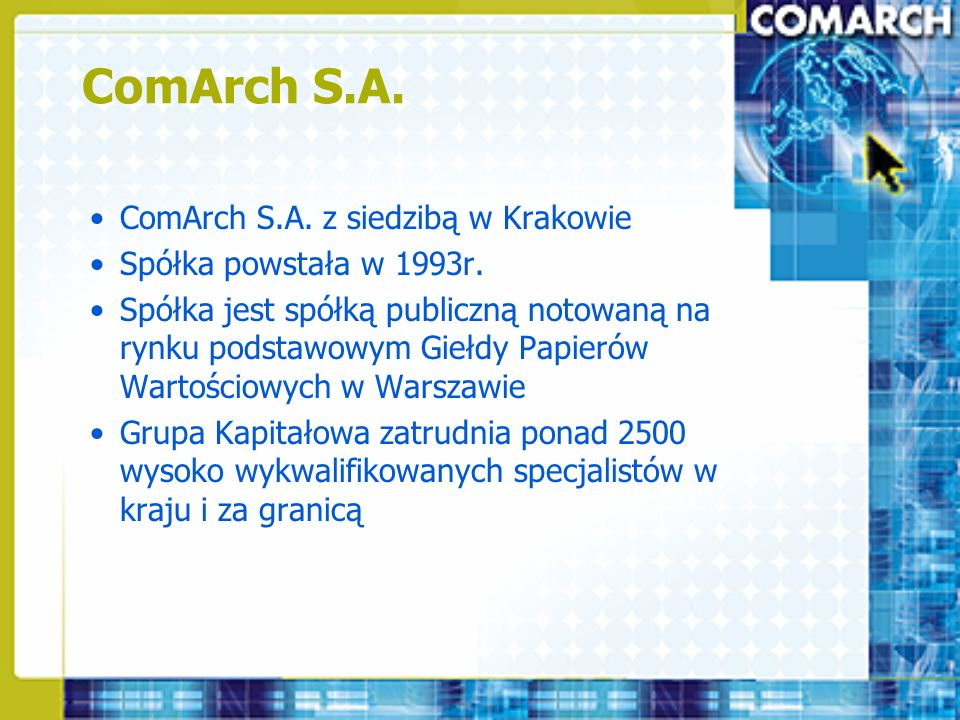 ComArch S.A. ComArch S.A. z siedzibą w Krakowie