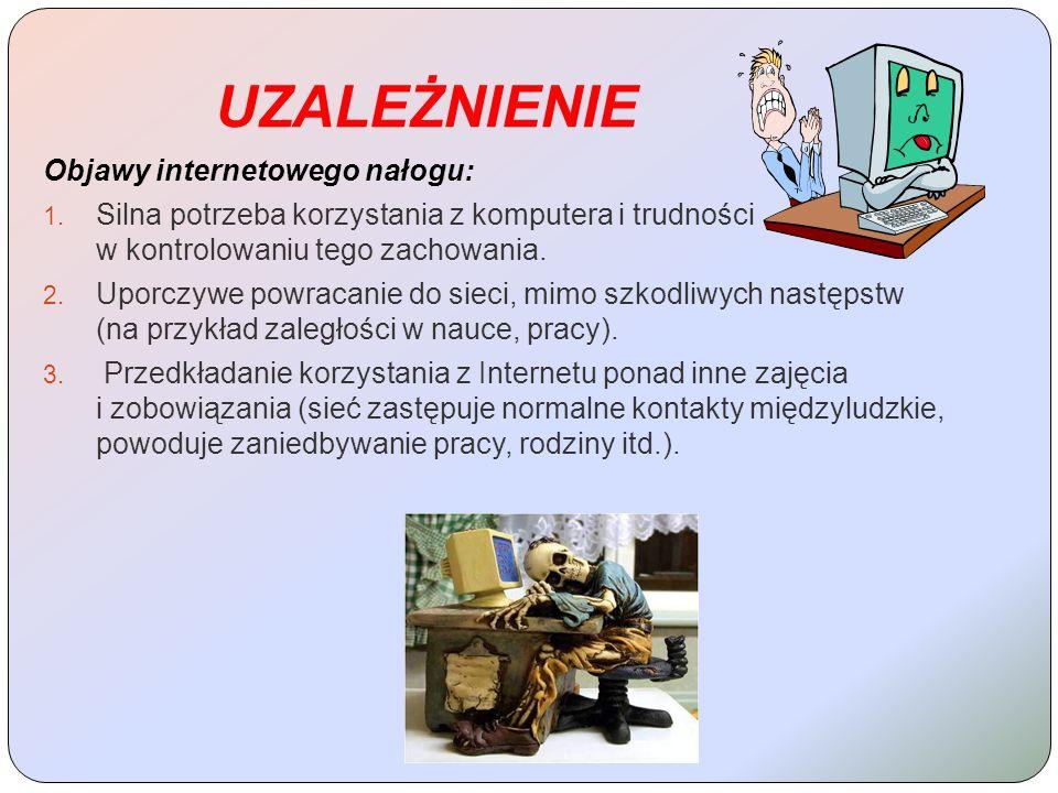 UZALEŻNIENIE Objawy internetowego nałogu: