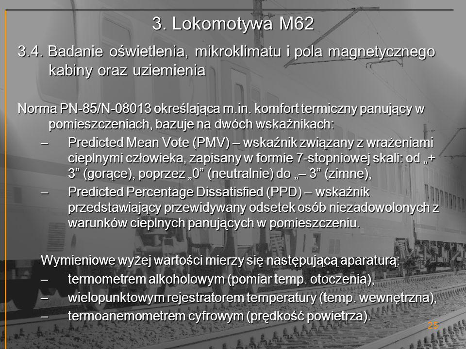 3. Lokomotywa M62 3.4. Badanie oświetlenia, mikroklimatu i pola magnetycznego kabiny oraz uziemienia.