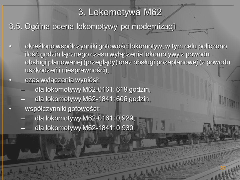 3. Lokomotywa M62 3.5. Ogólna ocena lokomotywy po modernizacji