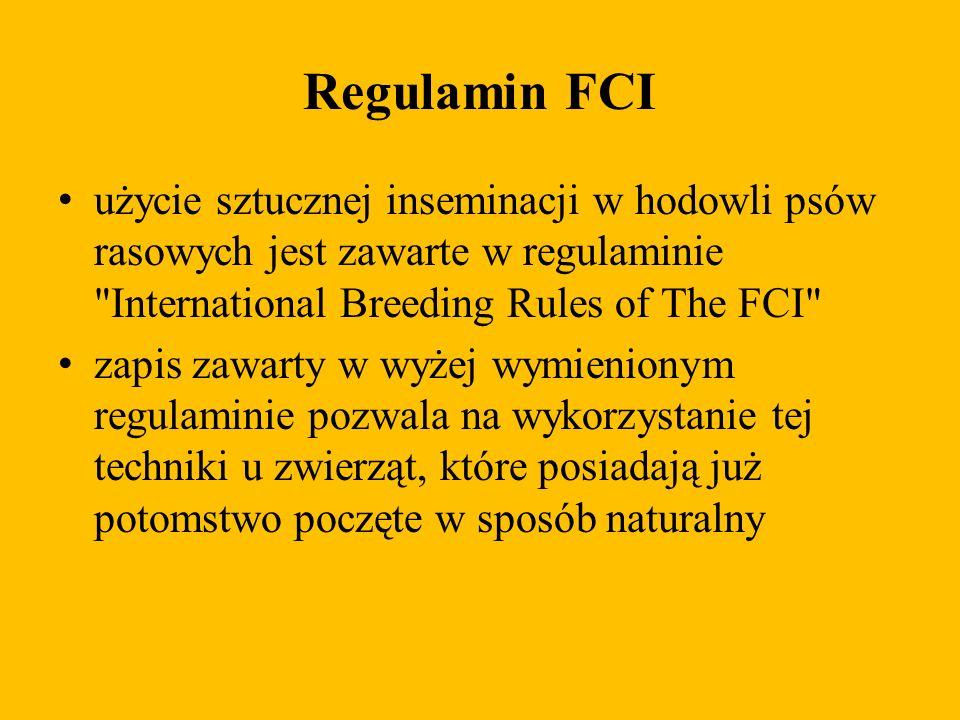 Regulamin FCI użycie sztucznej inseminacji w hodowli psów rasowych jest zawarte w regulaminie International Breeding Rules of The FCI