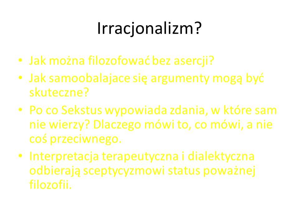 Irracjonalizm Jak można filozofować bez asercji