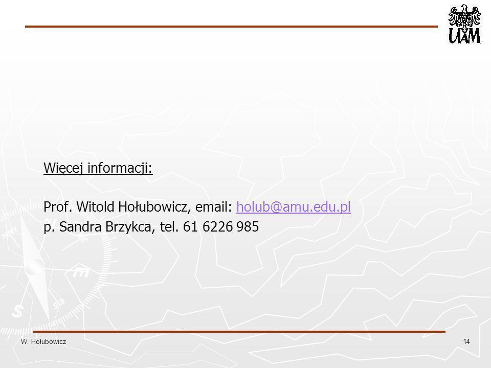 Więcej informacji: Prof. Witold Hołubowicz, email: holub@amu.edu.pl. p. Sandra Brzykca, tel. 61 6226 985.