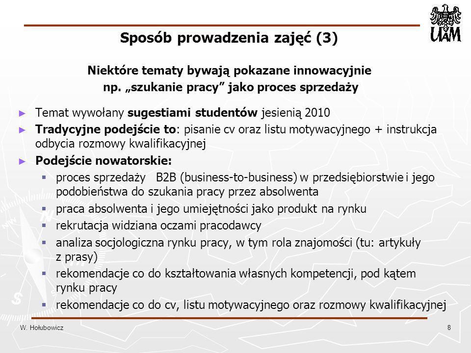 """Sposób prowadzenia zajęć (3) Niektóre tematy bywają pokazane innowacyjnie np. """"szukanie pracy jako proces sprzedaży"""