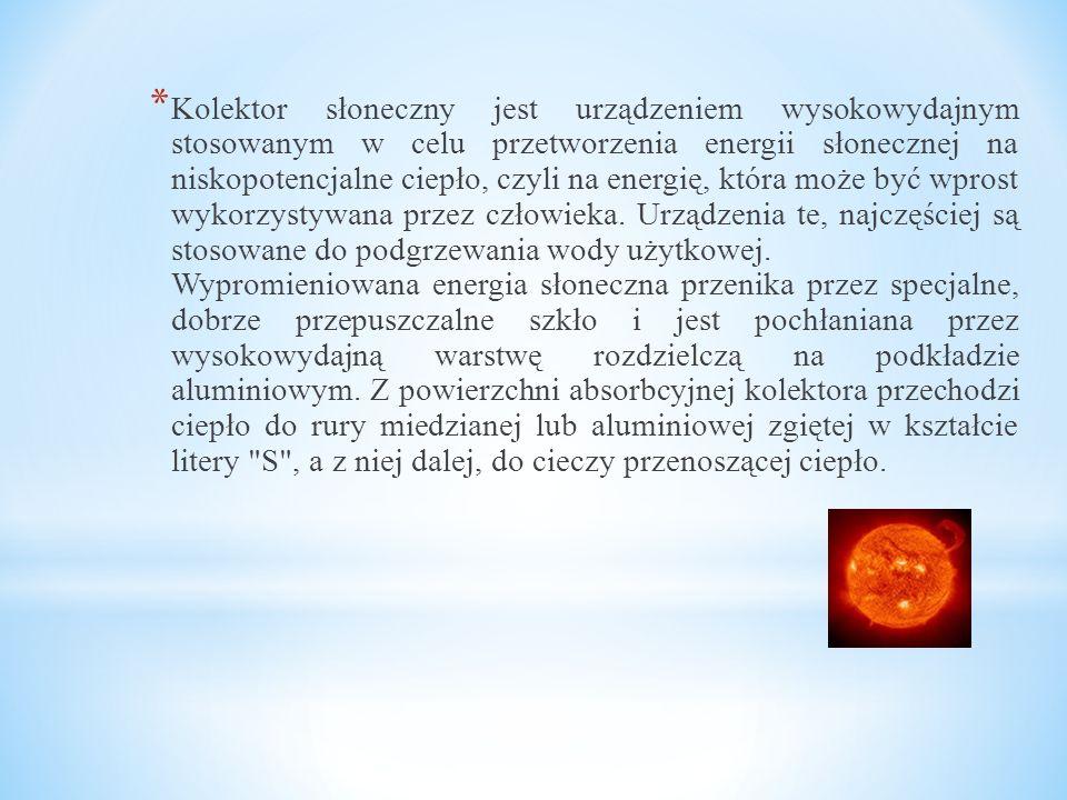 Kolektor słoneczny jest urządzeniem wysokowydajnym stosowanym w celu przetworzenia energii słonecznej na niskopotencjalne ciepło, czyli na energię, która może być wprost wykorzystywana przez człowieka.