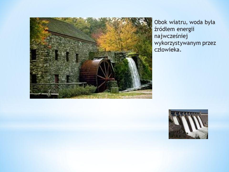Obok wiatru, woda była źródłem energii najwcześniej wykorzystywanym przez człowieka.