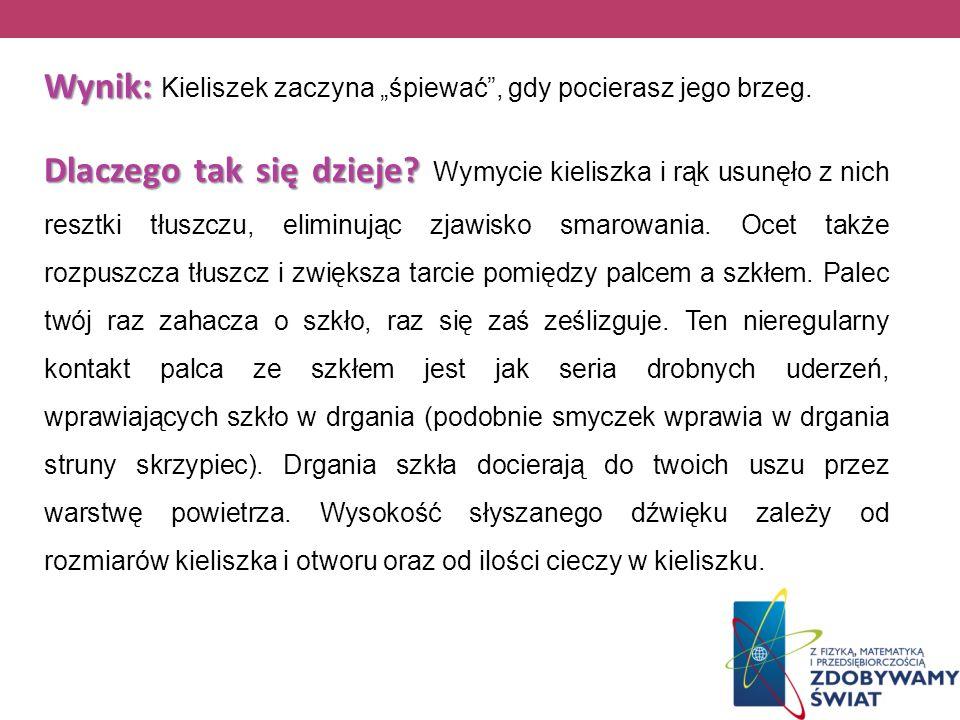 """Wynik: Kieliszek zaczyna """"śpiewać , gdy pocierasz jego brzeg"""