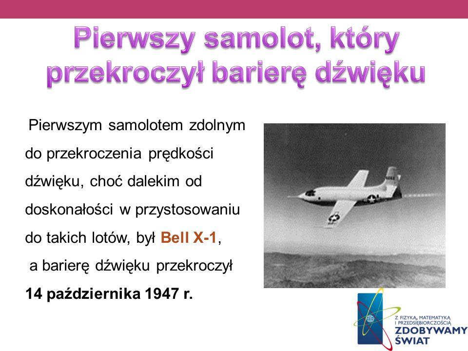 Pierwszy samolot, który przekroczył barierę dźwięku