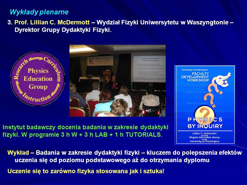 Wykłady plenarne 3. Prof. Lillian C. McDermott – Wydział Fizyki Uniwersytetu w Waszyngtonie – Dyrektor Grupy Dydaktyki Fizyki.