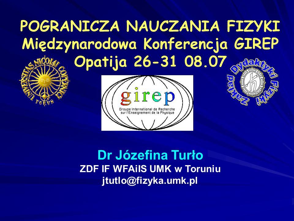 POGRANICZA NAUCZANIA FIZYKI Międzynarodowa Konferencja GIREP