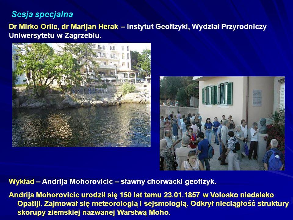 Sesja specjalna Dr Mirko Orlic, dr Marijan Herak – Instytut Geofizyki, Wydział Przyrodniczy Uniwersytetu w Zagrzebiu.