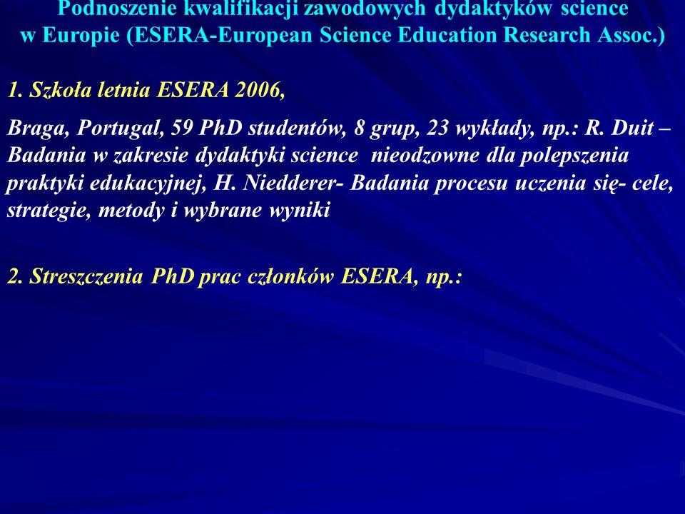 Podnoszenie kwalifikacji zawodowych dydaktyków science w Europie (ESERA-European Science Education Research Assoc.)