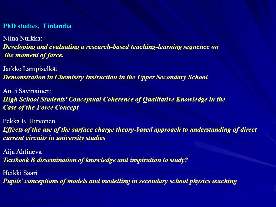 PhD studies, Finlandia Niina Nurkka: Developing and evaluating a research-based teaching-learning sequence on.