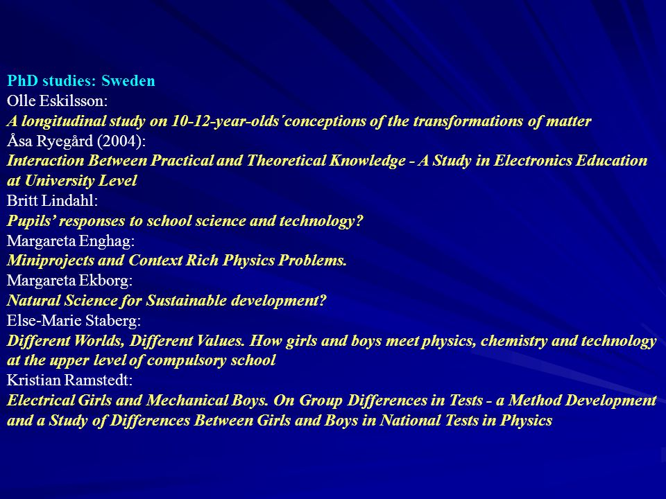PhD studies: Sweden Olle Eskilsson: A longitudinal study on 10-12-year-olds´conceptions of the transformations of matter.