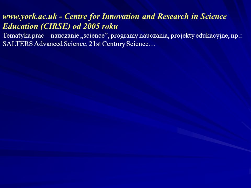 www.york.ac.uk - Centre for Innovation and Research in Science Education (CIRSE) od 2005 roku
