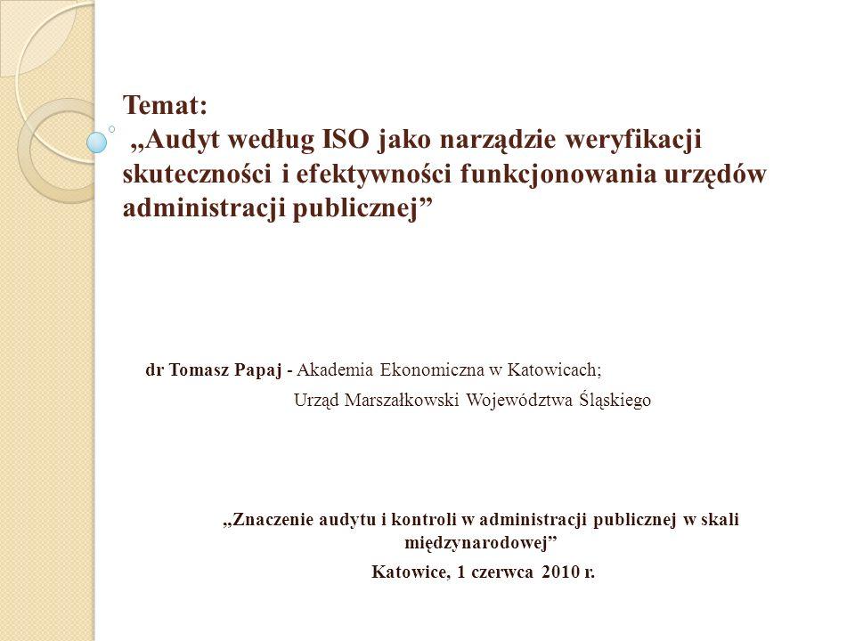 Temat: ,,Audyt według ISO jako narządzie weryfikacji skuteczności i efektywności funkcjonowania urzędów administracji publicznej