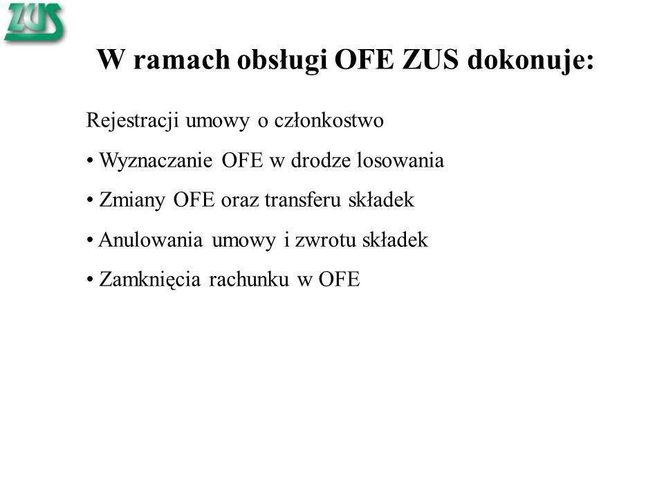W ramach obsługi OFE ZUS dokonuje: