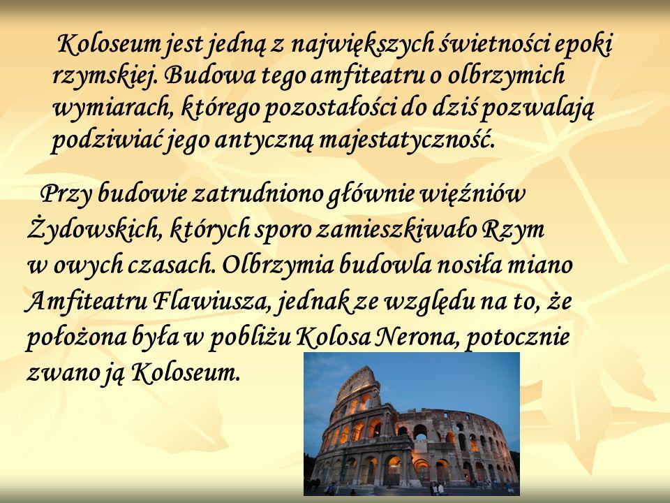 Koloseum jest jedną z największych świetności epoki rzymskiej