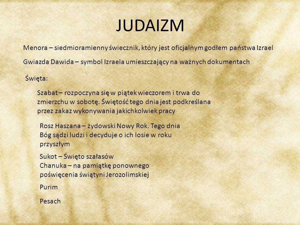 JUDAIZMMenora – siedmioramienny świecznik, który jest oficjalnym godłem państwa Izrael.