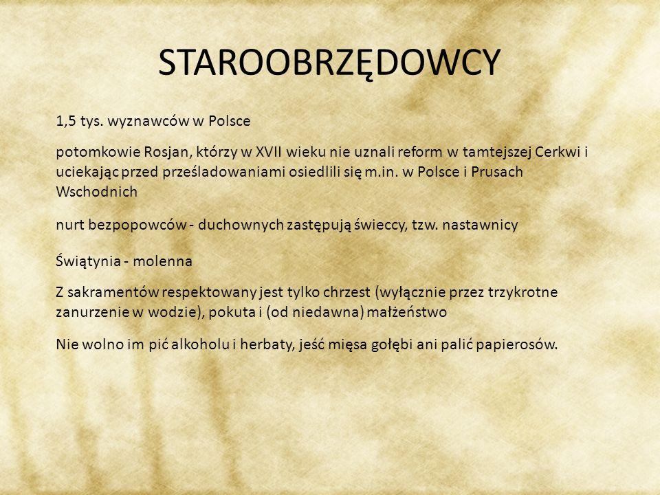 STAROOBRZĘDOWCY 1,5 tys. wyznawców w Polsce